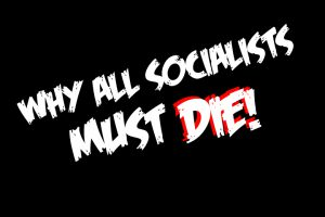 [WATCH] 'Why All Socialists Must DIE' Video By Erik Rush